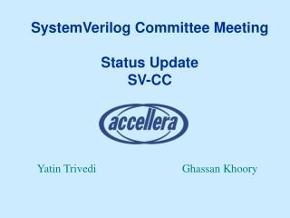 SystemVerilog Committee Meeting  Status Update SV-CC