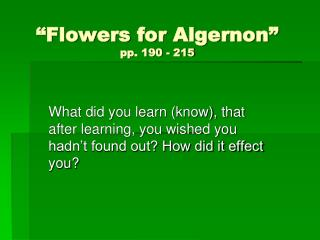 """Flowers for Algernon"" pp. 190 - 215"