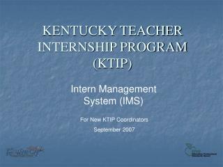 KENTUCKY TEACHER INTERNSHIP PROGRAM (KTIP)