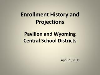 Enrollment History and Projections