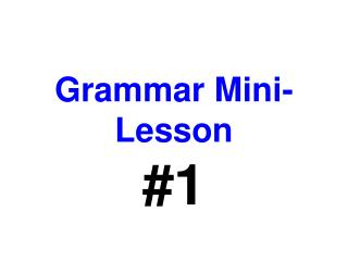 Grammar Mini-Lesson