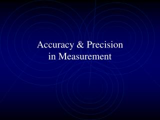 Accuracy & Precision in Measurement