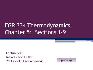 EGR 334 Thermodynamics Chapter 5:  Sections 1-9