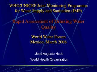 Jos� Augusto Hueb World Health Organization