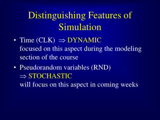 Distinguishing Features of Simulation