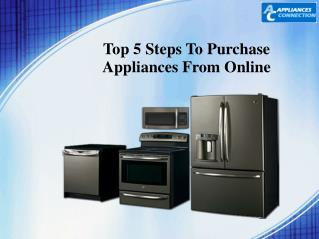 Top 5 Steps To Purchase Appliances From Online