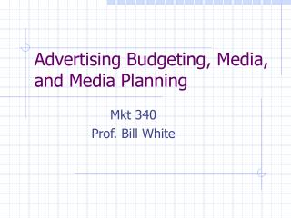 Advertising Budgeting, Media, and Media Planning