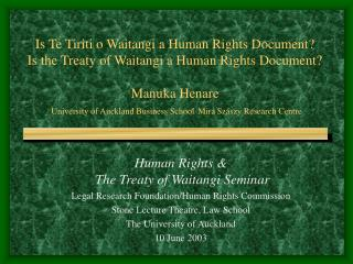 Human Rights &  The Treaty of Waitangi Seminar Legal Research Foundation/Human Rights Commission