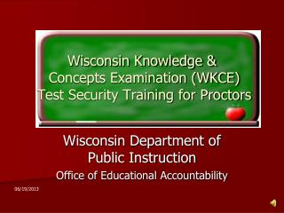 Wisconsin Knowledge &  Concepts Examination (WKCE)  Test Security Training for Proctors