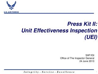 Press  Kit II: Unit Effectiveness Inspection (UEI)
