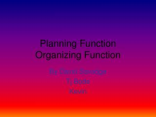 Planning Function Organizing Function