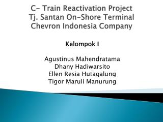 C- Train Reactivation Project Tj .  Santan  On-Shore  Terminal  Chevron Indonesia Company