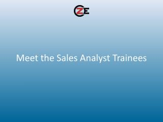 Meet the Sales Analyst Trainees