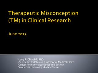 Therapeutic Misconception (TM) in Clinical Research June 2013