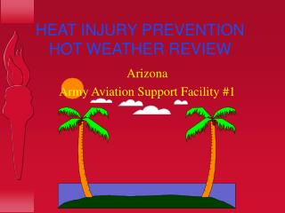 HEAT INJURY PREVENTION HOT WEATHER REVIEW