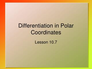 Differentiation in Polar Coordinates