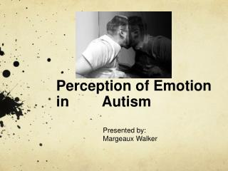 Perception of Emotion in   Autism