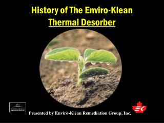 History of The Enviro-Klean  Thermal Desorber