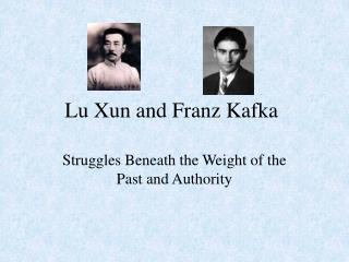 Lu Xun and Franz Kafka