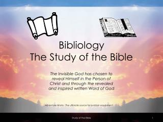 Bibliology The Study of the Bible