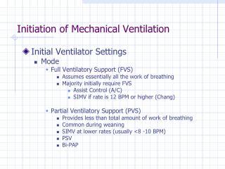Initiation of Mechanical Ventilation