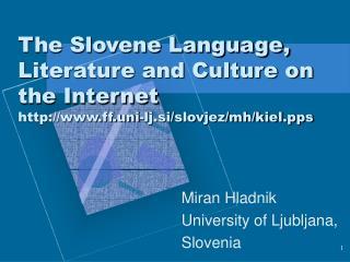 Miran Hladnik University of Ljubljana, Slovenia