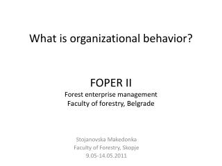 Stojanovska Makedonka Faculty of Forestry, Skopje 9.05-14.05.2011