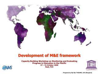 Development of M&E framework