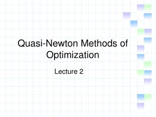 Quasi-Newton Methods of Optimization