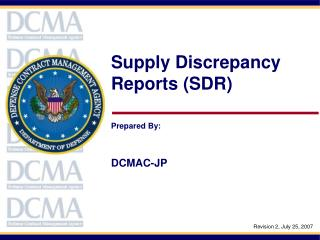 Supply Discrepancy Reports (SDR) Prepared By: DCMAC-JP
