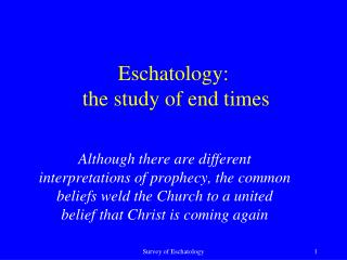 Eschatology:  the study of end times