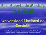 Aula Abierta de Monta a AAdeM  Universidad Nacional de C rdoba  Sede: Facultad de Ciencias Agropecuarias, Aula 20 planta