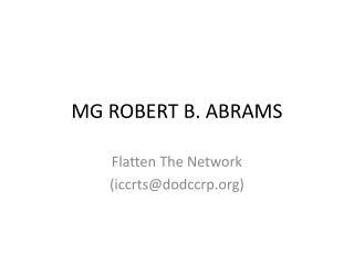 MG ROBERT B. ABRAMS