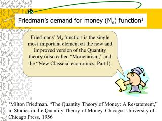 Friedman's demand for money (M d ) function 1