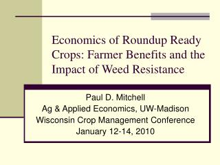 Economics of Roundup Ready Crops: Farmer Benefits and the Impact of Weed Resistance