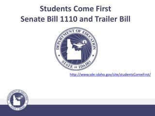 Students Come First Senate Bill 1110 and Trailer Bill
