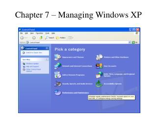 Chapter 7 – Managing Windows XP