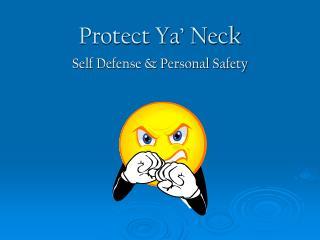 Protect Ya' Neck
