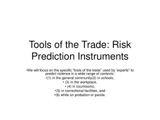 Tools of the Trade: Risk Prediction Instruments