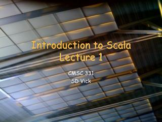 Introduction to Scala Lecture 1