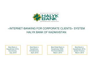 � INTERNET-BANKING FOR CORPORATE CLIENTS �  SYSTEM HALYK BANK OF KAZAKHSTAN