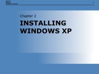 INSTALLING WINDOWS XP