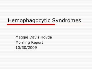 Hemophagocytic Syndromes