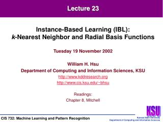Tuesday 19 November 2002 William H. Hsu Department of Computing and Information Sciences, KSU