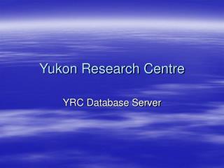 Yukon Research Centre