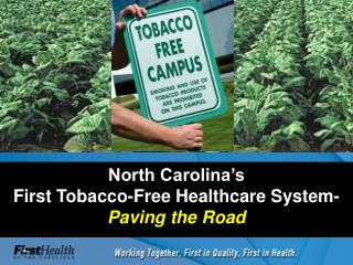 North Carolina s                                         First Tobacco-Free Healthcare System- Paving the Road