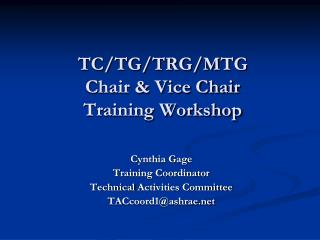 TC/TG/TRG/MTG Chair & Vice Chair Training Workshop