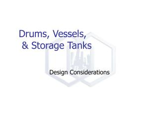 Drums, Vessels,   & Storage Tanks