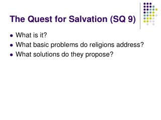 The Quest for Salvation (SQ 9)