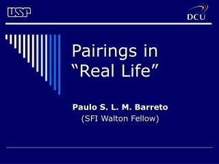 """Pairings in """"Real Life"""""""